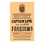 Captain Love and the Five Joaquins