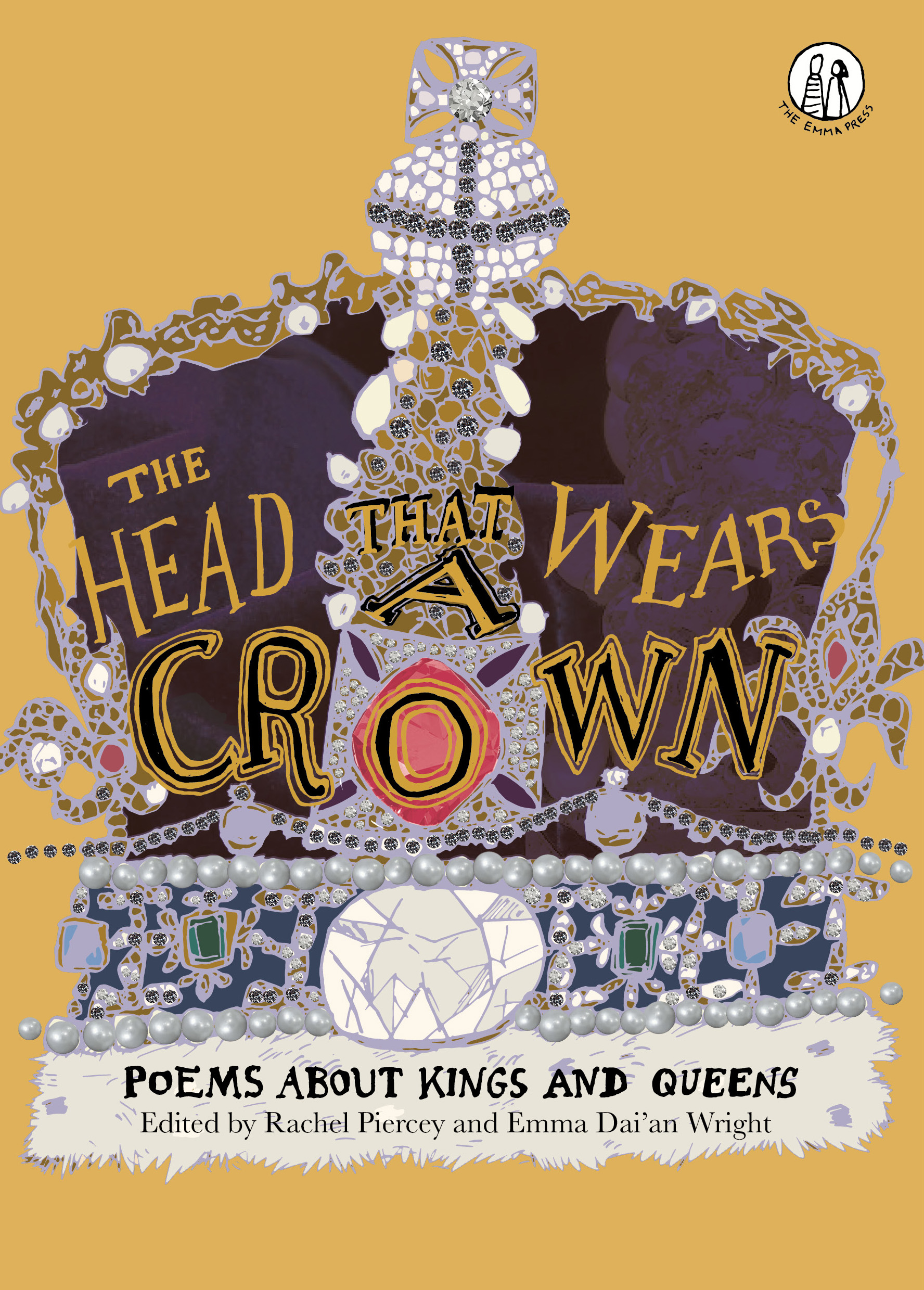 The Head That Wears a Crown: Poems about Kings and Queens